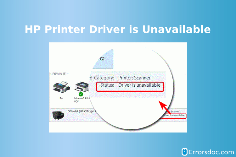 How to Fix HP Printer Driver is Unavailable Issue on Windows 10?