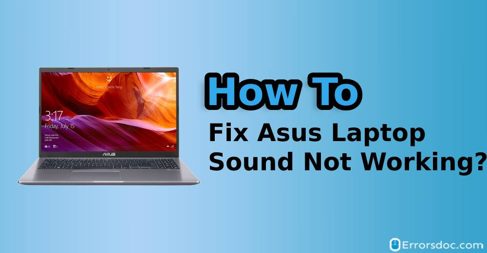 How to Fix Asus Laptop Sound Not Working Problem?