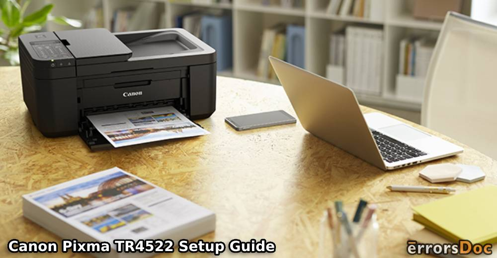 How to Do Canon TR4522 Setup on Windows and Mac?