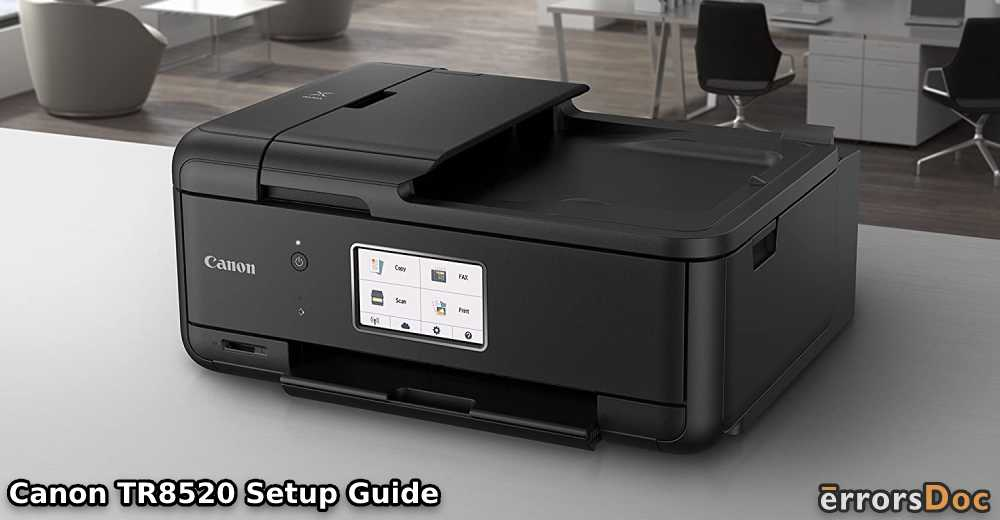 How to Perform Canon TR8520 Setup for Wired and Wireless Printer Versions?