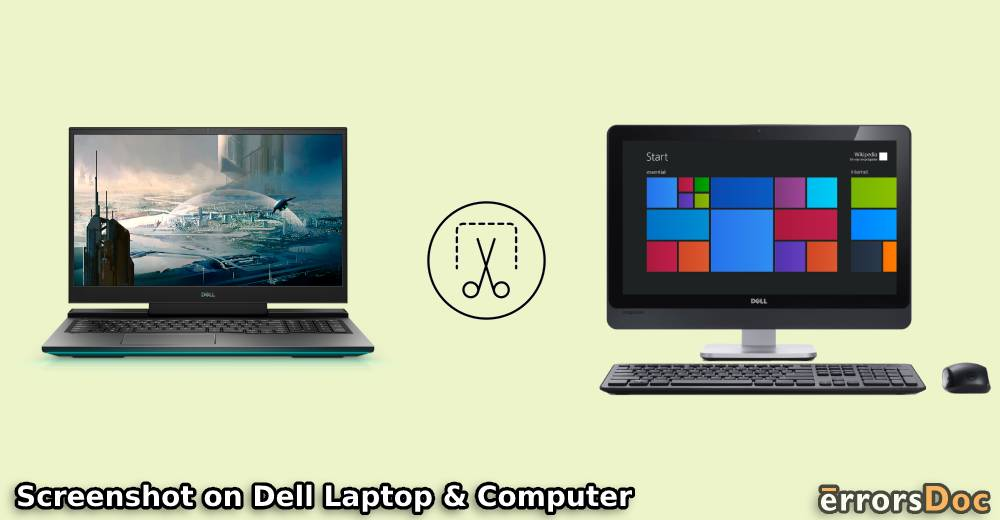 How to Screenshot on Dell Laptop, Computer, Tablet, Latitude Laptop and More?